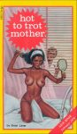 Hot To Trot Mother by Brian Laver
