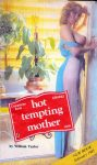 Hot Tempting Mother by William Taylor