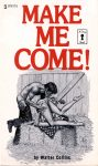 Make Me Come! by Walter Collins