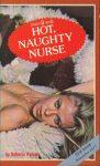 Hot, Naughty Nurse by Roberta Vickers