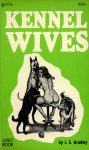 Kennel Wives by J. S. Bradley