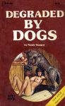 Degraded By Dogs by Randy Howard